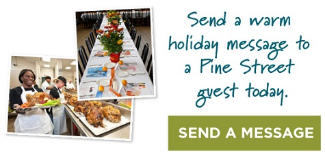 Send a holiday message to a Pine Street guest!